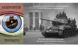 Insights - the 1956 Hungarian Revolution through the eyes of the British Legation