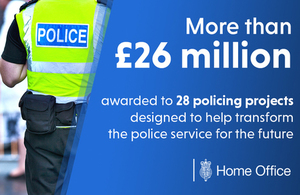 More than £26 million awarded to 28 policing projects