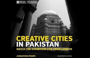 The British Council launches 'Creative cities in Pakistan' exhibition in London