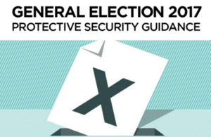 General Election 2017 Protective Security Advice