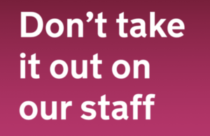 Don't take it out on our staff