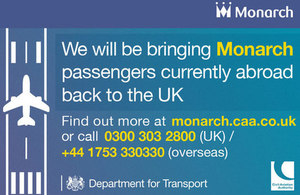 We will bring Monarch passengers currently abroad back to the UK. Find out more at monarch.caa.co.uk or call +44 1753 330 330.