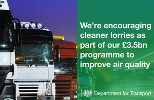 We're encouraging cleaner lorries as part of our £3.5 billion