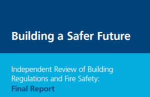 Building a Safer Future: Independent Review of Building Regulations and Fire Safety - final report