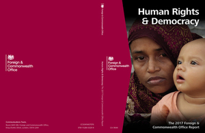 On 16 July Lord Ahmad, the Minister for Human Rights Lord Tariq Ahmad of Wimbledon, published the Foreign and Commonwealth Office's 2017 Annual Human Rights and Democracy Report