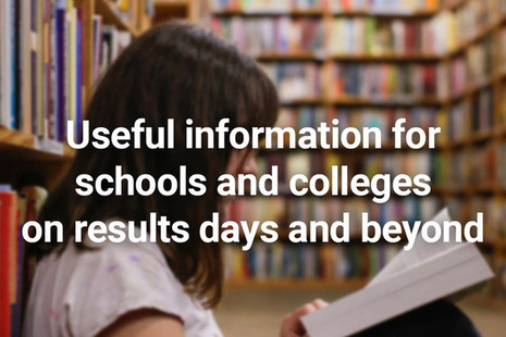 Useful information for schools and colleges on results days and beyond