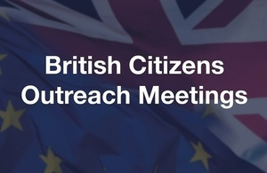 Outreach meetings for UK citizens