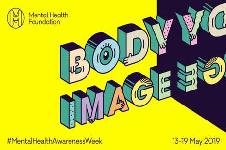 Mental Health Awareness Week 13-19 May 2019, body image