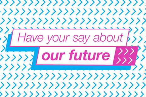 "Graphic with text ""Have your say about our future""."