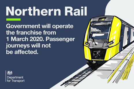 Northern Rail. Government will operate the franchise from 1 march 2020. Passenger journeys will not be affected.