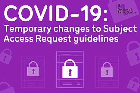 Graphic that reads 'Temporary changes to Subject Access Request' guidelines, with icons of padlocks and forms.
