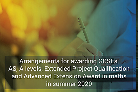 Arrangements for awarding GCSEs, AS, A levels, Extended Project Qualifications and Advanced Extension Award in maths in summer 2020