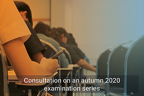 Consultation on autumn 2020 examination series