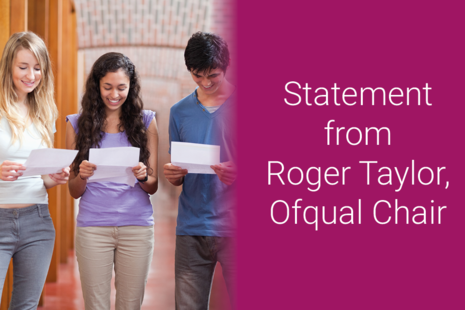 Statement from Roger Taylor, Ofqual Chair