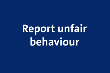 white text on a blue background, text reads: report unfair behaviour.