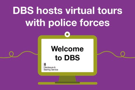 Decorative image that reads 'DBS holds virtual tours with police forces'.