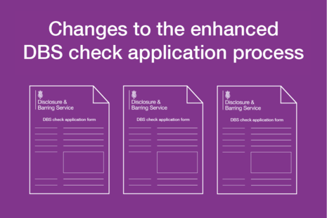 Decorative image that reads 'Changes to the enhanced DBS check application process.'
