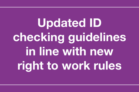 Decorative graphic that reads 'Updated ID checking guidelines in line with new right to work rules'.
