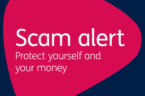 Scam alert - protect yourself and your money
