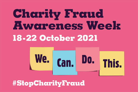 Charity Fraud Awareness Week. 18-22 October 2021. We. Can. Do. This. #StopCharityFraud