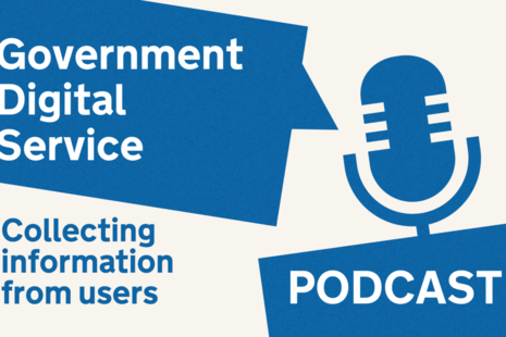 Government Digital Service Collecting Information From Users Podcast