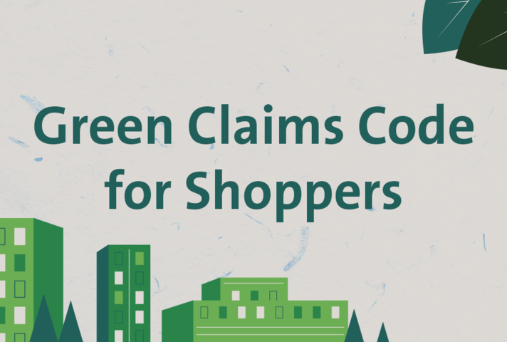 Image with text. Text reads Green Claims Code for Shoppers.