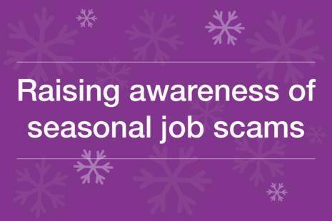 Graphic that reads: Raising awareness of seasonal job scams
