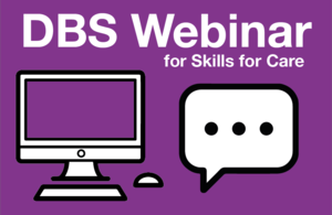 Decorative graphic showing a laptop icon on a purple background, with text that reads 'DBS Webinar for Skills for Care'