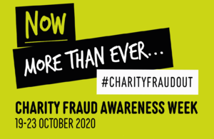 "Wording ""Now more than ever...#CharityFraudOut. Charity Fraud Awareness Week, 19-23 October 2020""."