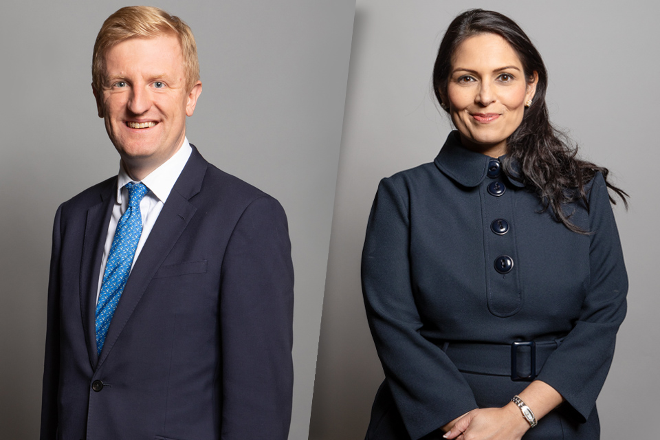 Rt Hon Oliver Dowden MP  Secretary of State for Digital, Culture, Media and Sport  The Rt Hon Priti Patel MP  Secretary of State, Home Office