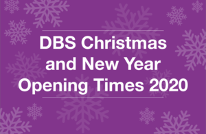 Decorative image that reads 'DBS Christmas and New Year Opening Times 2020'.