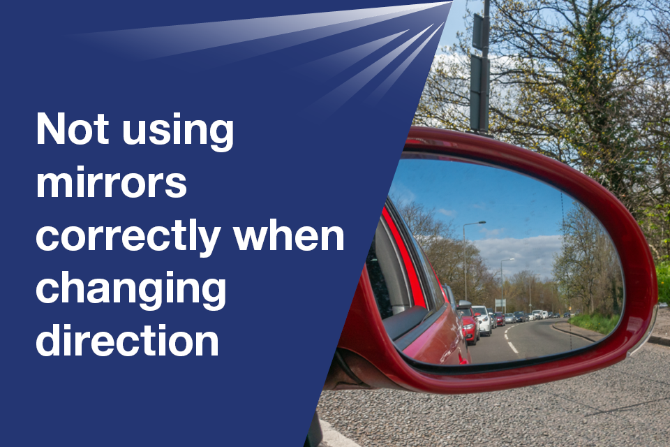Not using mirrors correctly when changing direction
