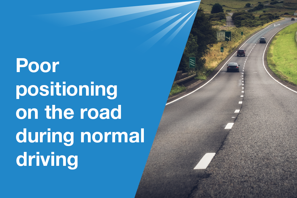 Poor positioning on the road during normal driving