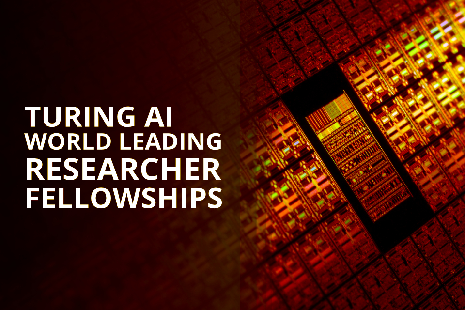 Turing AI World-Leading Researcher Fellowships