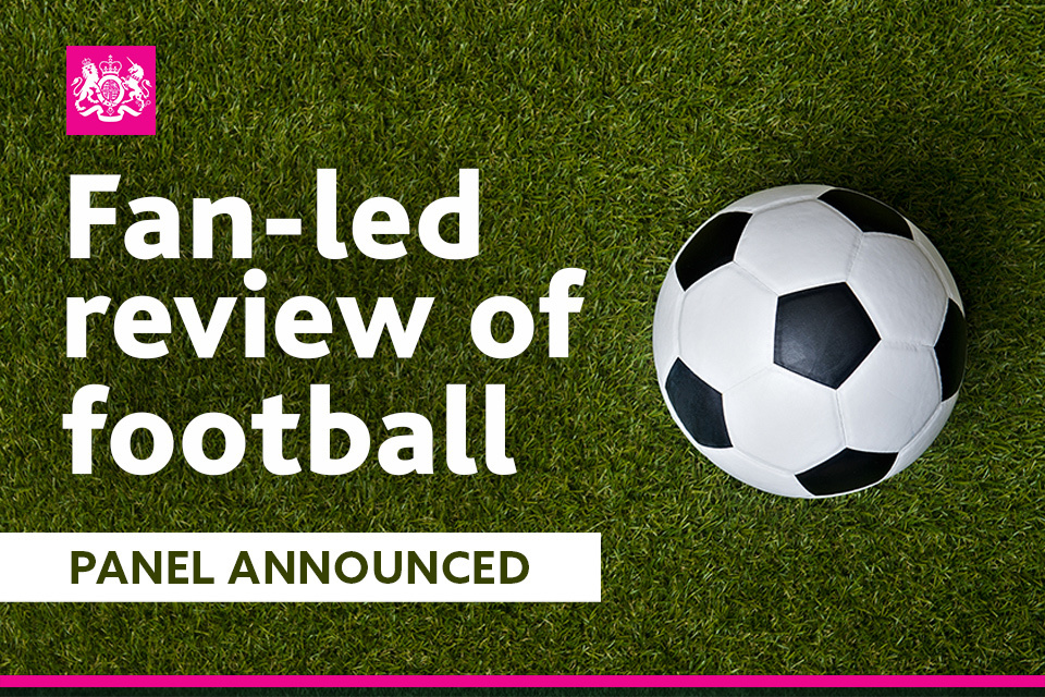 Government announces expert panel for fan-led review of football - GOV.UK