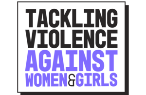 Tackling violence against women and girls graphic
