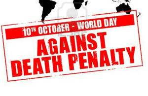 10th October - World Day Against Death Penalty