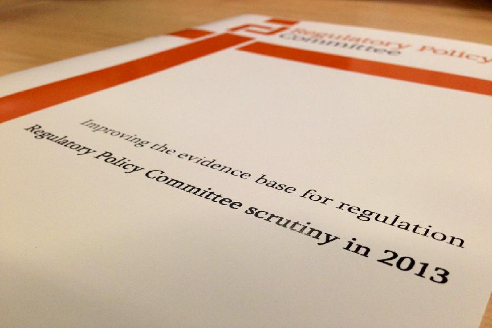Regulatory Policy Committee scrutiny in 2013: Improving the evidence base for regulation