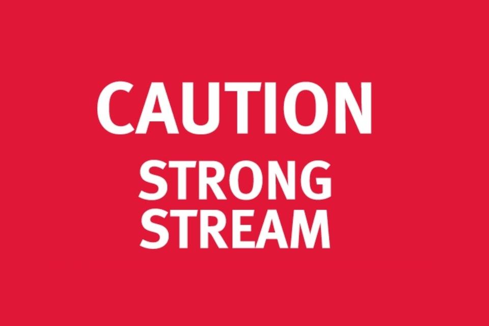 Strong stream warning