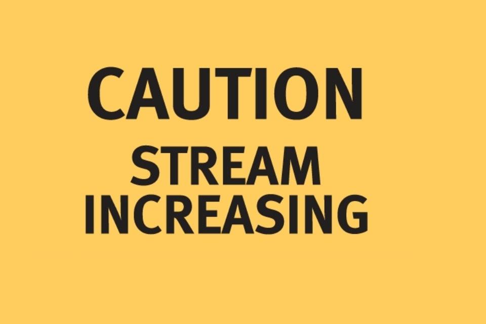Stream increasing warning