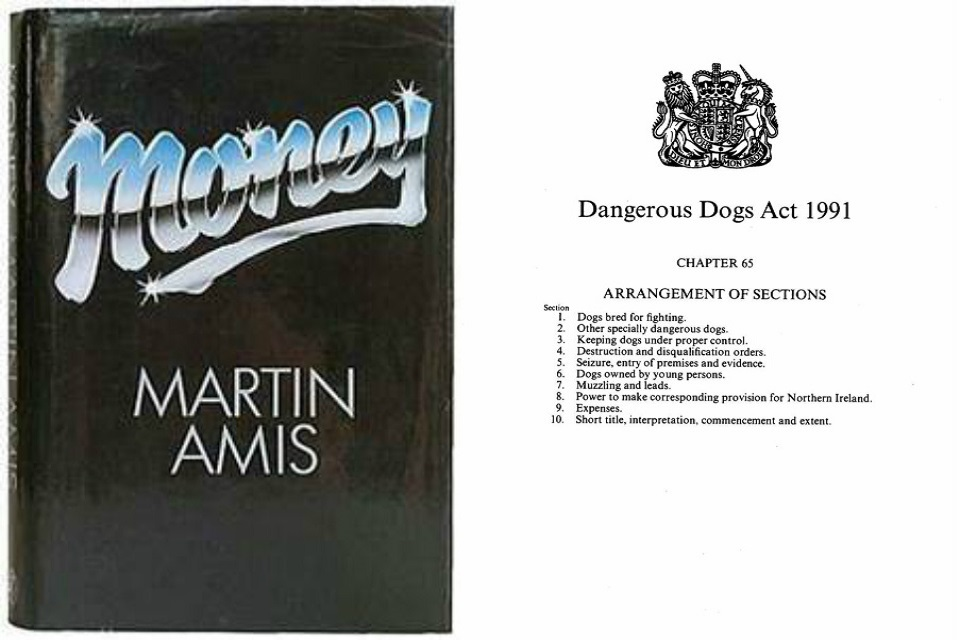 Martin Amis, 'Money', and the Dangerous Dogs Act 1991.