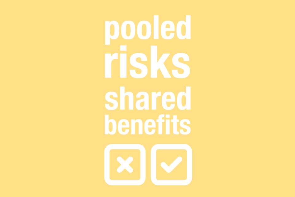 Pooled risks shared benefits