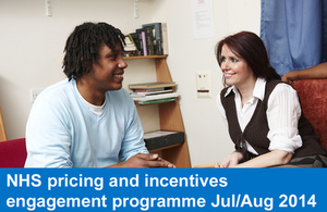 NHS pricing and incentives engagement programme July/August 2014
