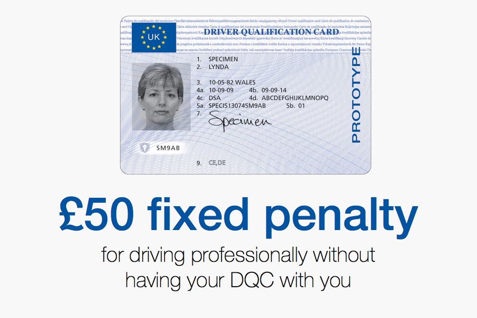 You can get a £50 fixed penalty for driving professionally without having your DQC with you.