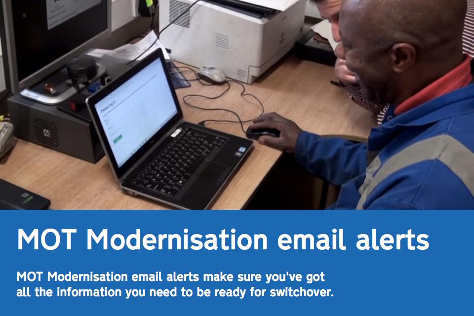 MOT modernisation email alerts