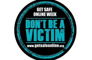 Get Safe Online week: don't be a victim www.getsafeonline.org
