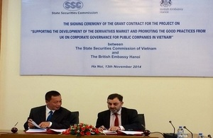 The British Embassy Hanoi and the State Securities Commission of Vietnam signed in Hanoi on 13th November 2014 a grant contract for the project sponsored by the UK's South East Asia Prosperity Fund.