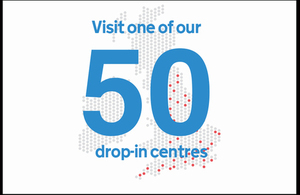 Image showing a map of Great Britain with the words 'Visit one of our 50 drop-in centres' over it.