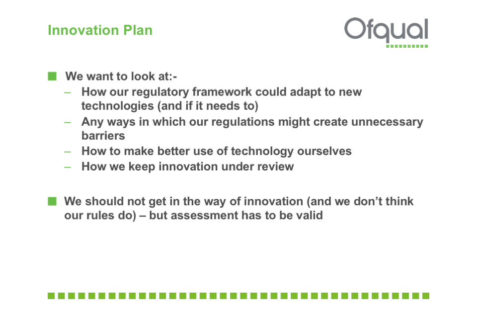 We should not get in the way of innovation - but assessment has to be valid.