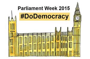 Parliament Week 2015 #DoDemocracy